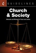Church & Society: Advocate and Witness For Peace and Justice (Guidelines For Leading Your Congregation Series) eBook