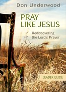 Pray Like Jesus Leader Guide eBook