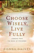 Choose Wisely, Live Fully eBook