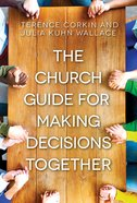 The Church Guide For Making Decisions Together eBook