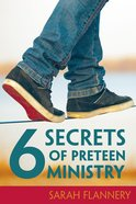 6 Secrets of Preteen Ministry eBook