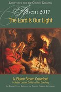 The Lord is Our Light: An Advent Study Based on the Revised Common Lectionary (Large Print) eBook