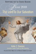 The Lord is Our Salvation: A Lenten Study Based on the Revised Common Lectionary (Large Print) eBook