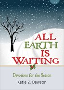 All Earth is Waiting: Good News For God's Creation At Advent eBook