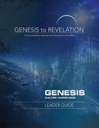 Genesis : A Comprehensive Verse-By-Verse Exploration of the Bible (Leader Guide) (Genesis To Revelation Series) eBook