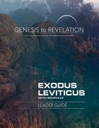 Exodus, Leviticus : A Comprehensive Verse-By-Verse Exploration of the Bible (Leader Guide) (Genesis To Revelation Series) eBook