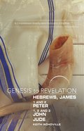 Hebrews, James, 1&2 Peter, 1,2,3 John, Jude : A Comprehensive Verse-By-Verse Exploration of the Bible (Participant Book, Large Print) (Genesis To Reve eBook