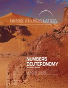 Numbers, Deuteronomy : A Comprehensive Verse-By-Verse Exploration of the Bible (Leader Guide) (Genesis To Revelation Series) eBook