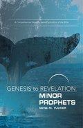 Genesis to Revelation Minor Prophets Participant Book (Genesis To Revelation Series) eBook