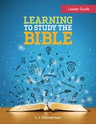Learning to Study the Bible (Leader Guide) eBook