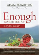 Enough: Discovering Joy Through Simplicity and Generosity (Leader Guide) eBook