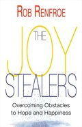 The Joy Stealers: Overcoming Obstacles to Hope and Happiness eBook