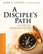 Deepending Your Relationship With Christ and the Church (Disciple's Path Series) eBook