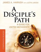 Deepening Your Relationship With Christ and the Church (Disciple's Path Series) eBook