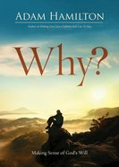 Why?: Making Sense of God's Will eBook