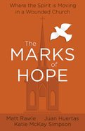 The Marks of Hope: Where the Spirit is Moving in a Wounded Church eBook