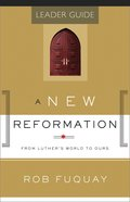 New Reformation,: From Luther's World to Ours (Leader Guide) eBook