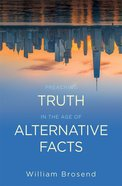 Preaching Truth in the Age of Alternative Facts eBook