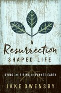 A Resurrection Shaped Life eBook