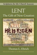 The Gift of New Creation [Large Print] (Scriptures For The Church Seasons Series) eBook