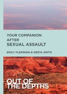 Your Companion After Sexual Assault (Out Of The Depths Series) eBook