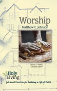 Worship (Holy Living Series) eBook