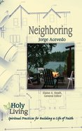 Neighboring (Holy Living Series) eBook
