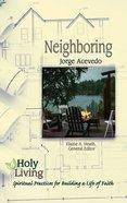 Neighboring (Holy Living Series) eBook