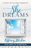 She Dreams - Women's Bible Study Guide With Leader Helps eBook