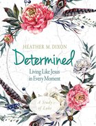 Determined - Women's Bible Study Participant Workbook eBook