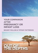 Your Companion After Pregnancy Or Infant Loss (Out Of The Depths Series) eBook