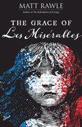 The Grace of Les Miserables eBook