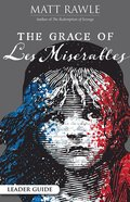 The Grace of Les Miserables Leader Guide eBook