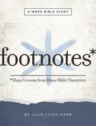 Footnotes - Women's Bible Study Participant Workbook With Leader Helps eBook