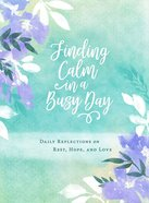 Finding Calm in a Busy Day eBook