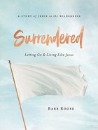 Surrendered - Women's Bible Study Participant Workbook eBook