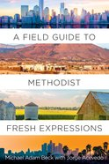 A Field Guide to Methodist Fresh Expressions eBook