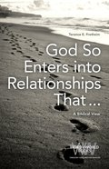 God So Enters Into Relationships That . . . (Word & World Series) eBook