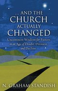 . . . and the Church Actually Changed eBook