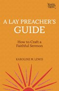 A Lay Preacher's Guide (Working Preacher Series) eBook