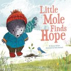 Little Mole Finds Hope eBook
