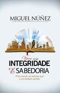 Viver Com Integridade E Sabeduria eBook