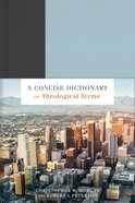 A Concise Dictionary of Theological Terms eBook