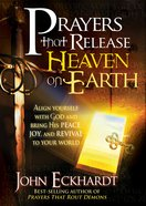 Prayers That Release Heaven on Earth eBook