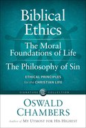 Biblical Ethics / the Moral Foundations of Life / the Philosophy of Sin eBook