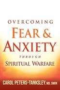 Overcoming Fear and Anxiety Through Spiritual Warfare eBook