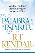 La Palabra Y El Espritu / the Word and the Spirit eBook