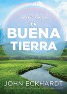 La Buena Tierra/ the Good Land eBook