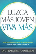 Luzca MS Joven, Viva MS / Look Younger, Live Longer eBook