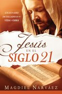 Jess En El Siglo 21 / Jesus in the 21St Century eBook